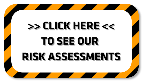 Click here to see our risk assessments